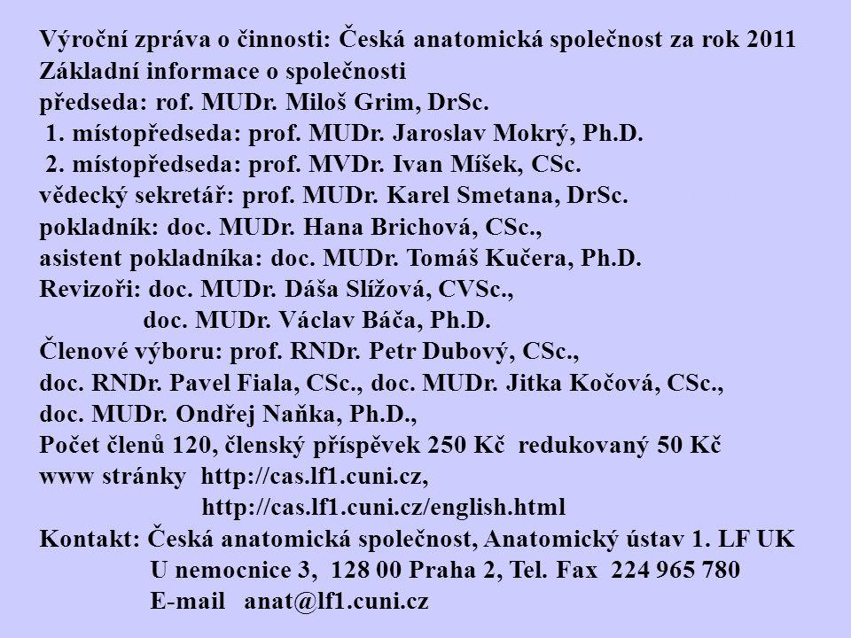Výroční zpráva o činnosti: Česká anatomická společnost za rok 2011