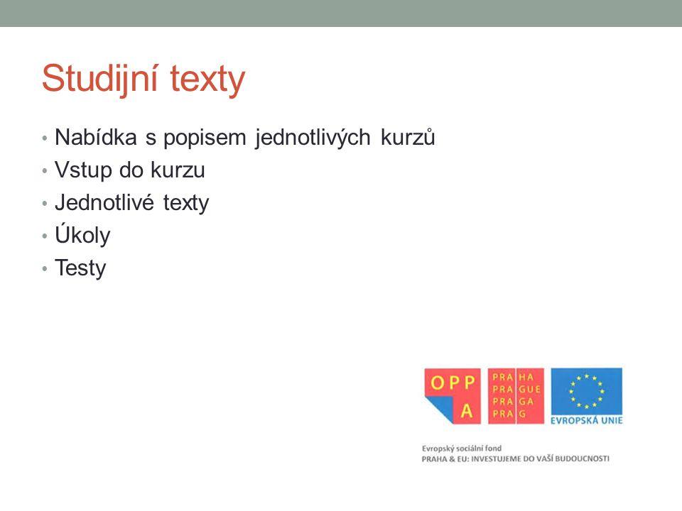 Studijní texty Nabídka s popisem jednotlivých kurzů Vstup do kurzu