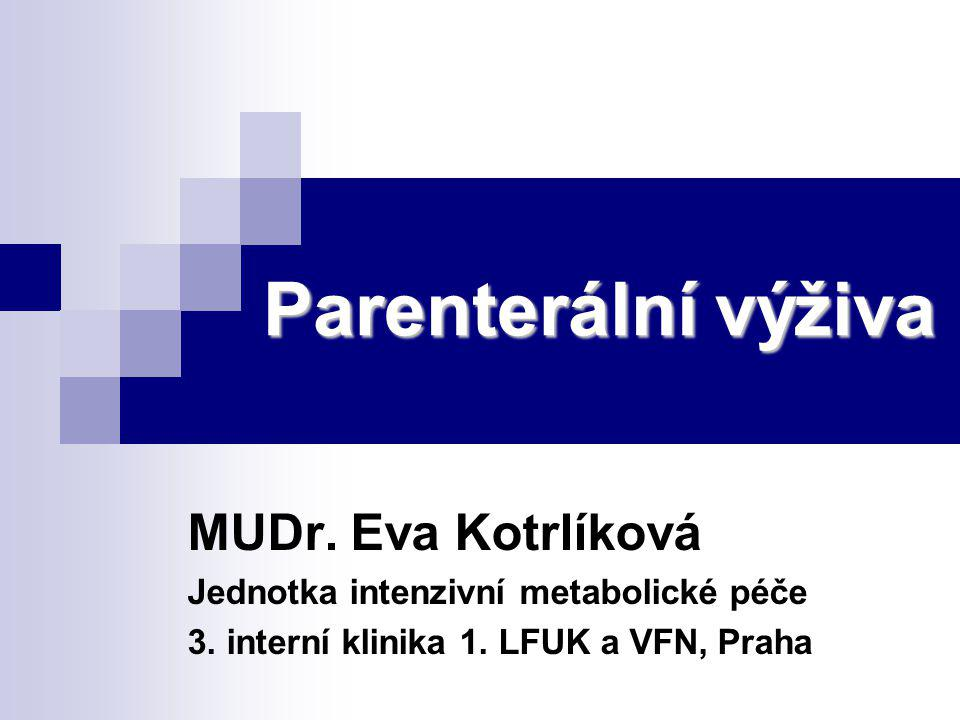 Parenterální výživa MUDr. Eva Kotrlíková