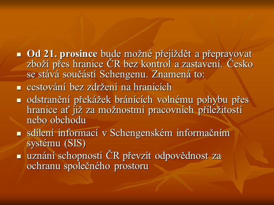 Od 21. prosince bude možné přejíždět a přepravovat zboží přes hranice ČR bez kontrol a zastavení. Česko se stává součástí Schengenu. Znamená to: