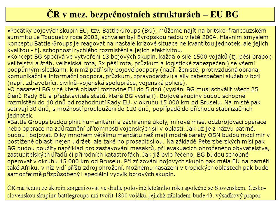 ČR v mez. bezpečnostních strukturách – EU BG
