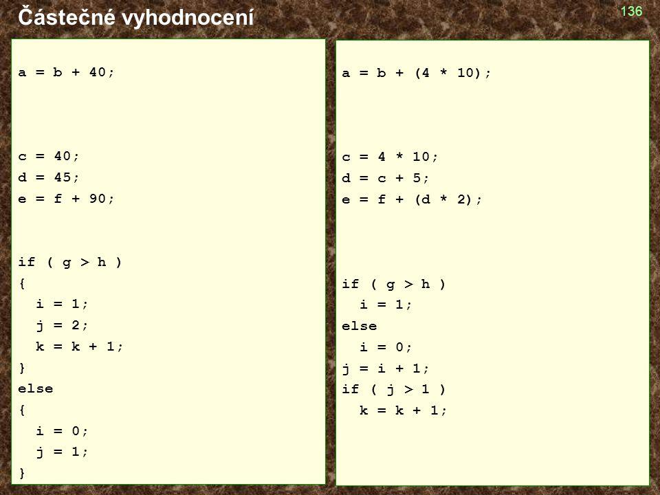 Částečné vyhodnocení a = b + 40; a = b + (4 * 10); c = 40; c = 4 * 10;