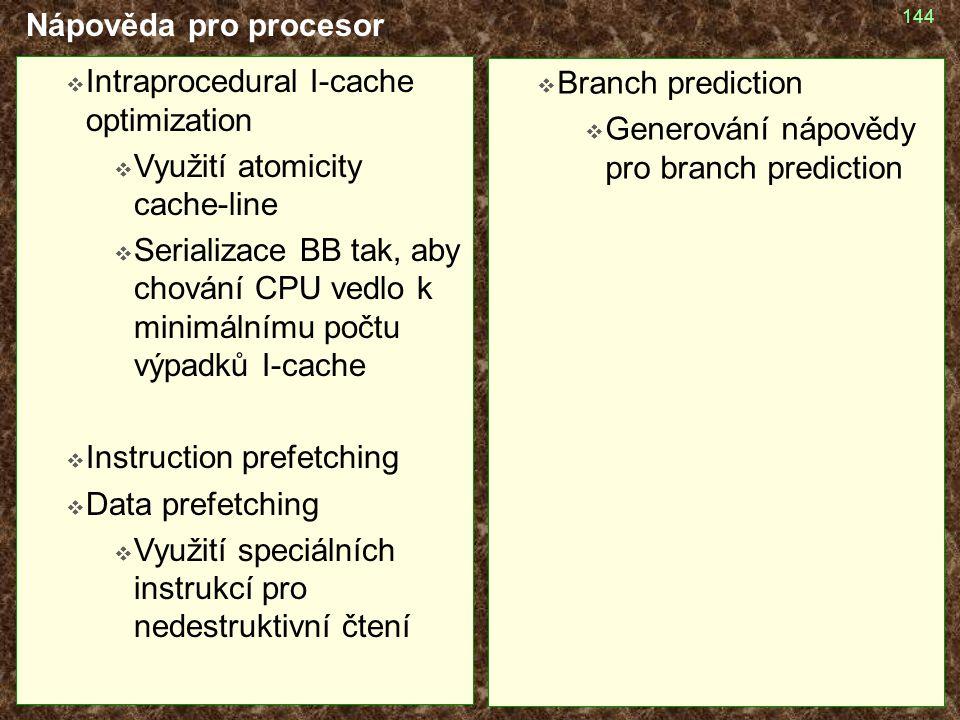 Nápověda pro procesor Intraprocedural I-cache optimization. Využití atomicity cache-line.