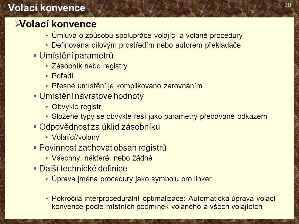 Volací konvence Volací konvence Umístění parametrů