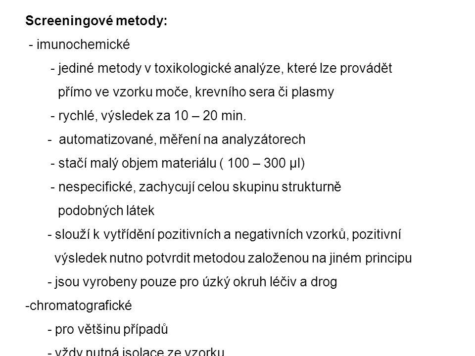 Screeningové metody: - imunochemické. - jediné metody v toxikologické analýze, které lze provádět.