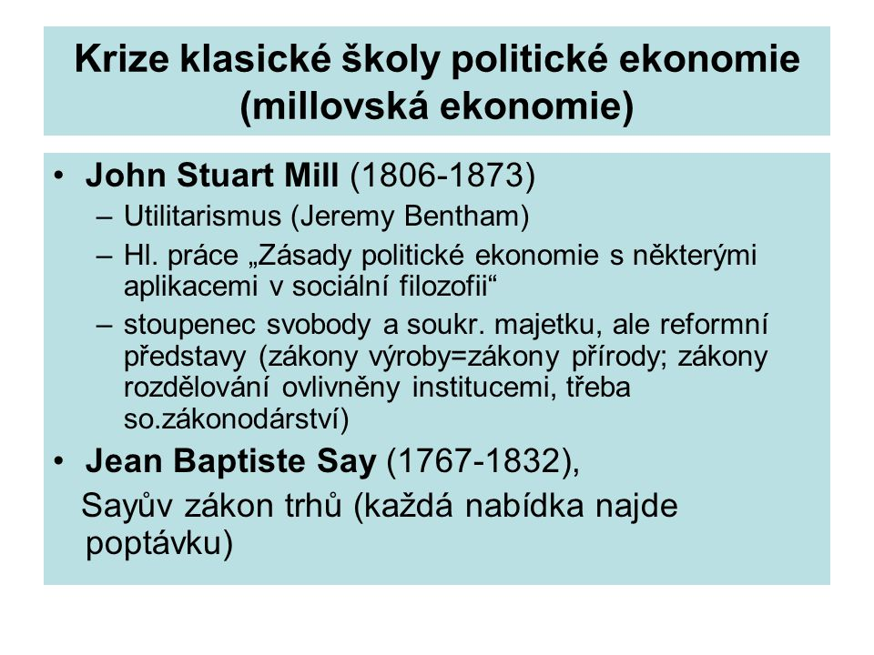 Krize klasické školy politické ekonomie (millovská ekonomie)