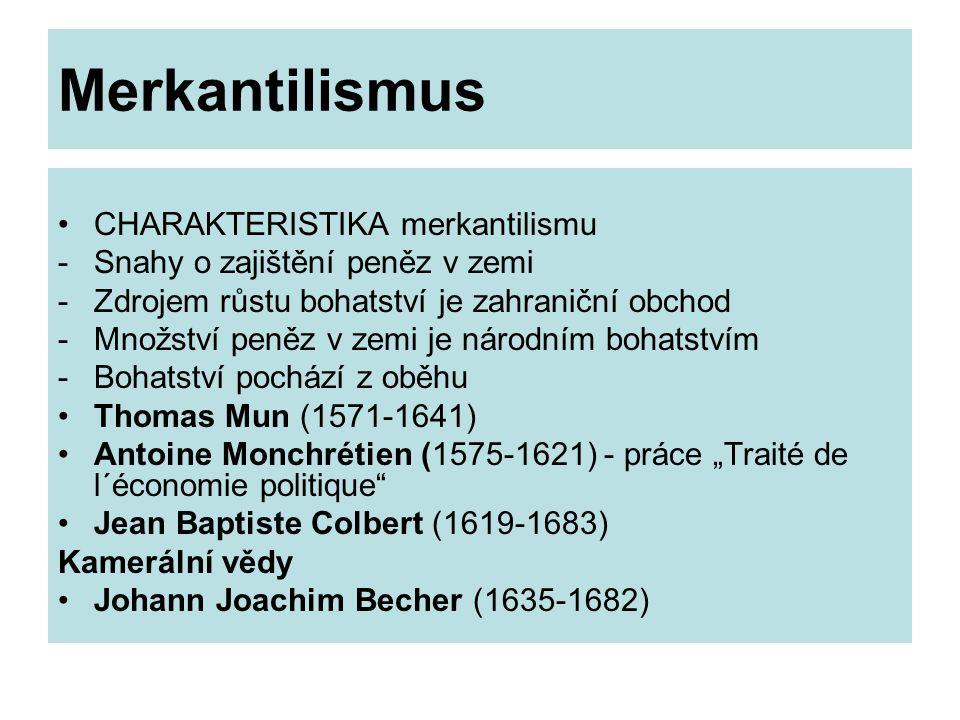 Merkantilismus CHARAKTERISTIKA merkantilismu