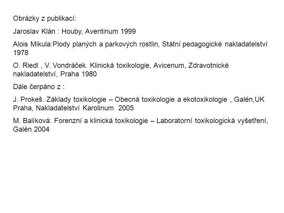 Obrázky z publikací: Jaroslav Klán : Houby, Aventinum 1999. Alois Mikula:Plody planých a parkových rostlin, Státní pedagogické nakladatelství 1978.