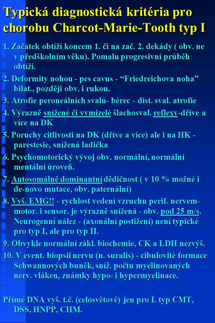 Typická diagnostická kritéria pro chorobu Charcot-Marie-Tooth typ I