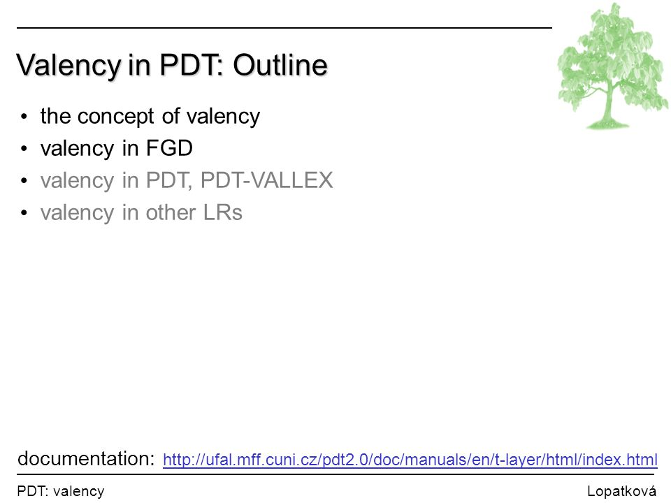 Valency in PDT: Outline