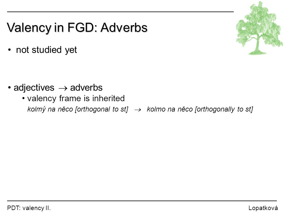 Valency in FGD: Adverbs