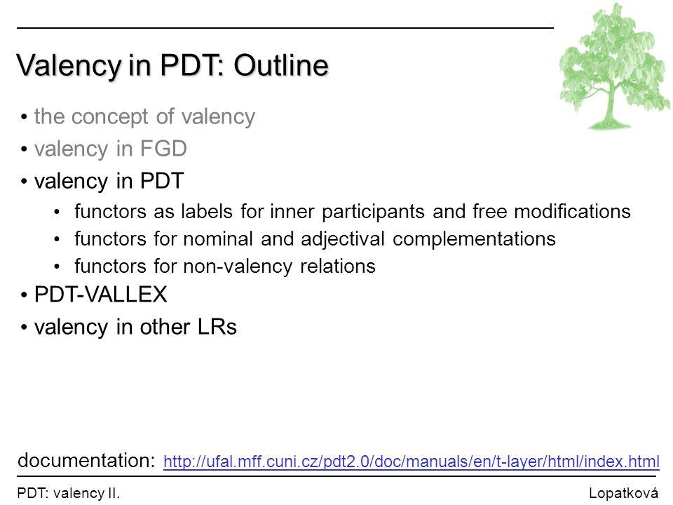 Valency in PDT: Outline