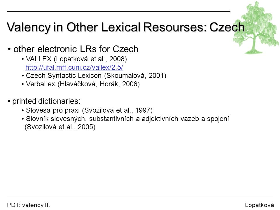 Valency in Other Lexical Resourses: Czech