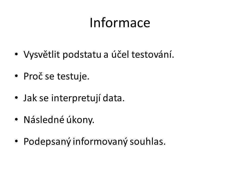 Informace Vysvětlit podstatu a účel testování. Proč se testuje.