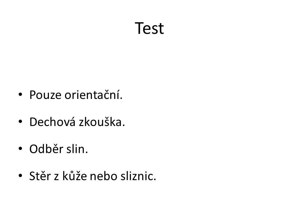 Test Pouze orientační. Dechová zkouška. Odběr slin.