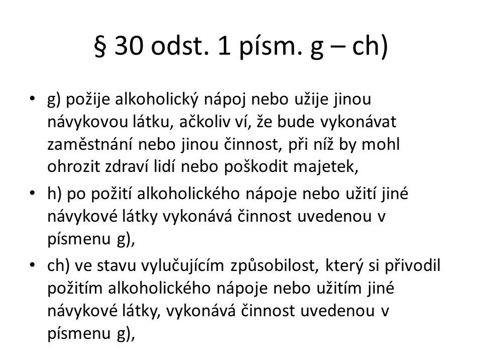 § 30 odst. 1 písm. g – ch)