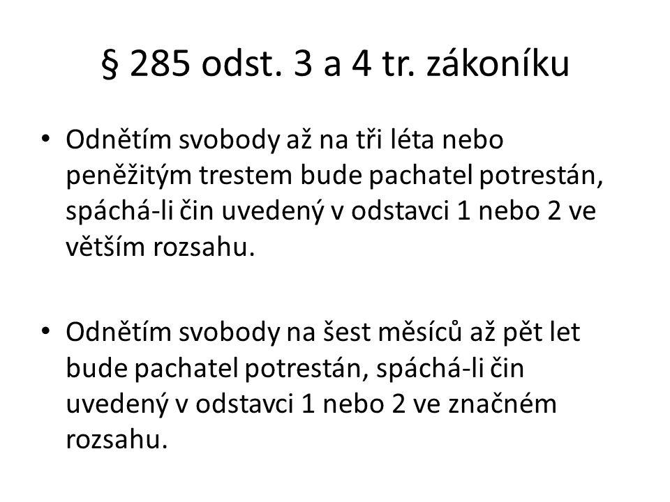 § 285 odst. 3 a 4 tr. zákoníku