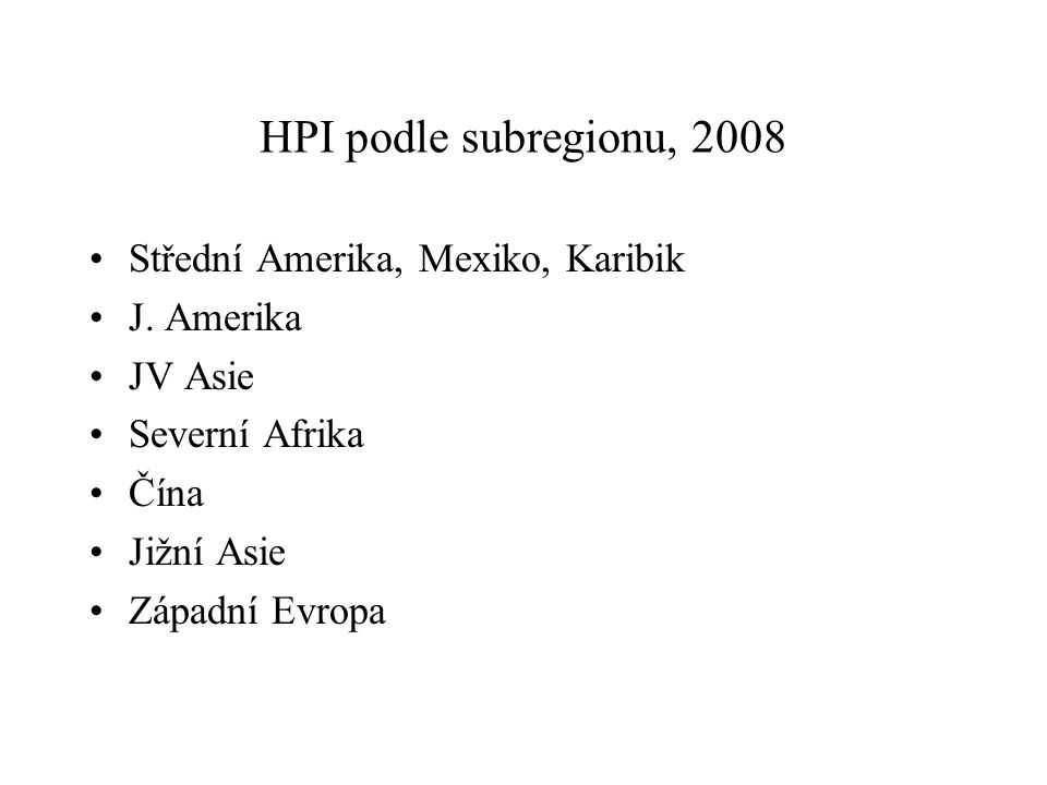 HPI podle subregionu, 2008 Střední Amerika, Mexiko, Karibik J. Amerika
