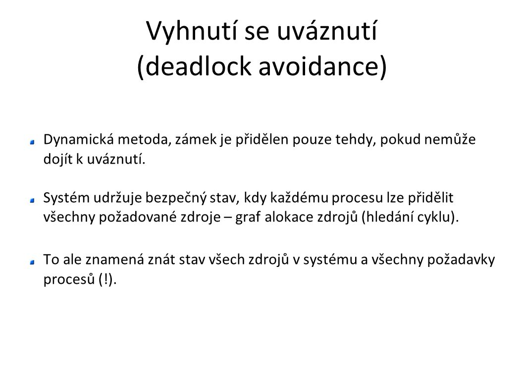 Vyhnutí se uváznutí (deadlock avoidance)