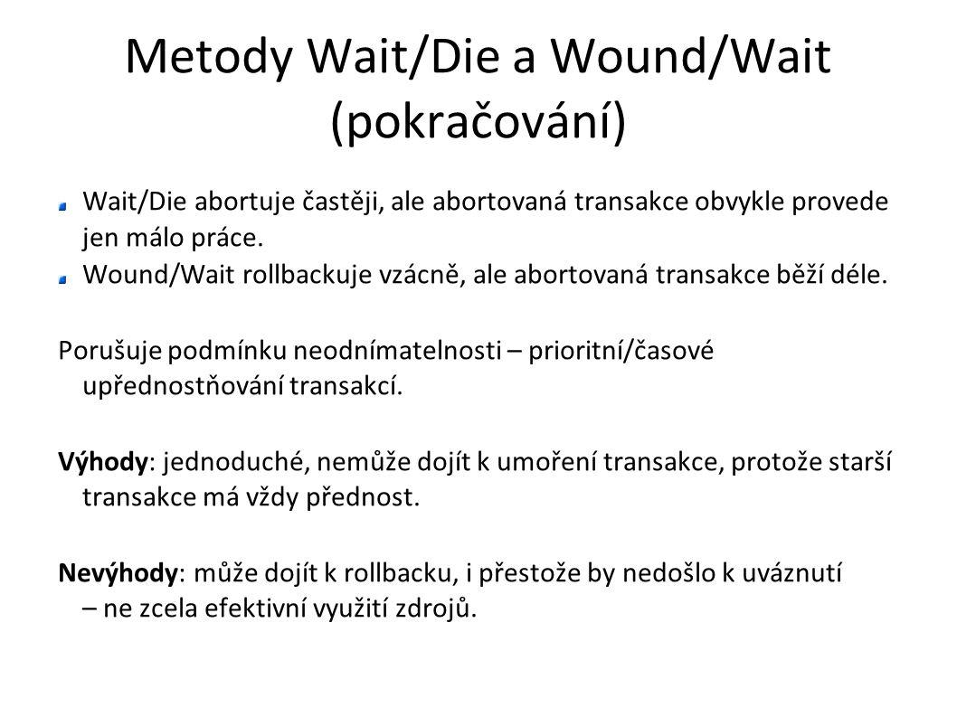 Metody Wait/Die a Wound/Wait (pokračování)