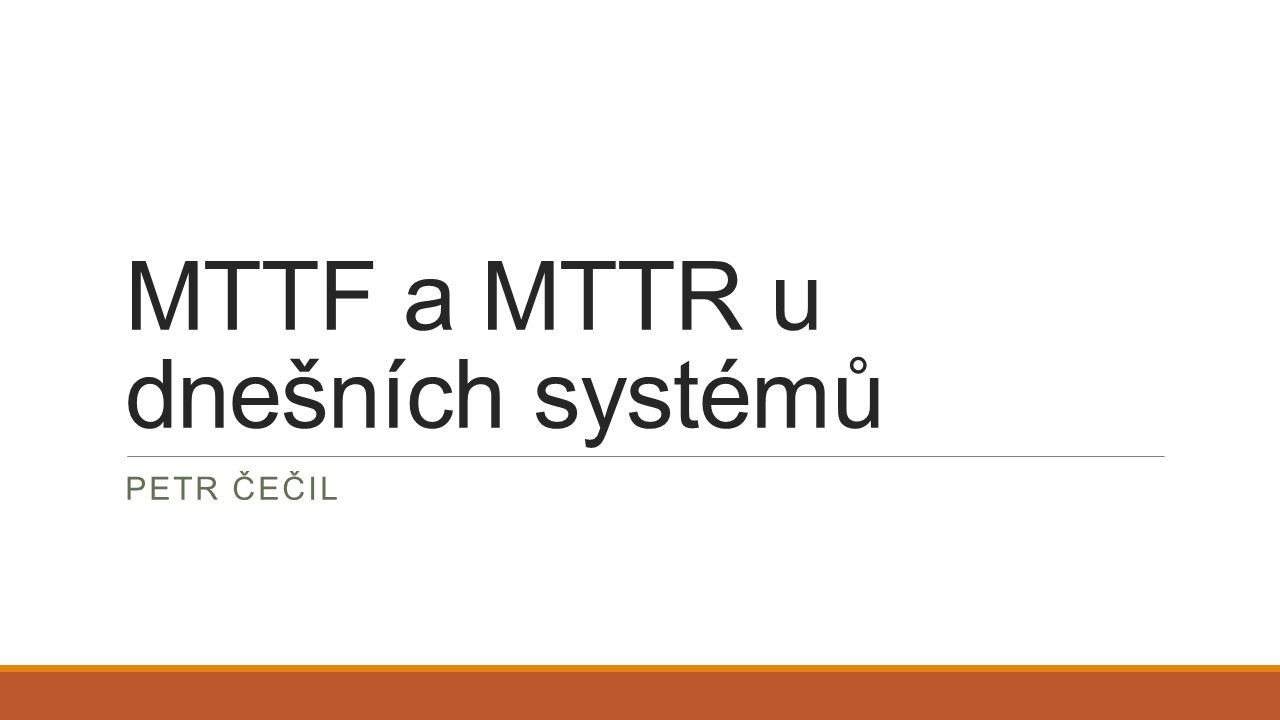 MTTF a MTTR u dnešních systémů