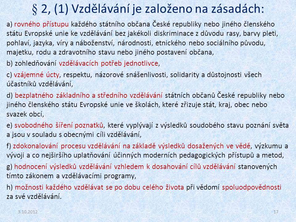 § 2, (1) Vzdělávání je založeno na zásadách: