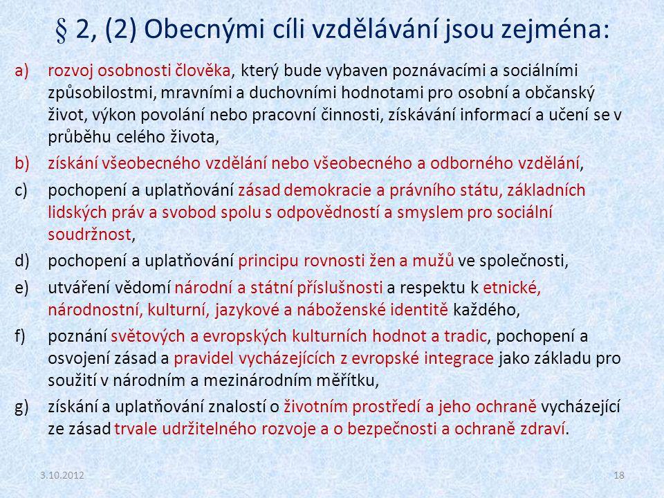 § 2, (2) Obecnými cíli vzdělávání jsou zejména: