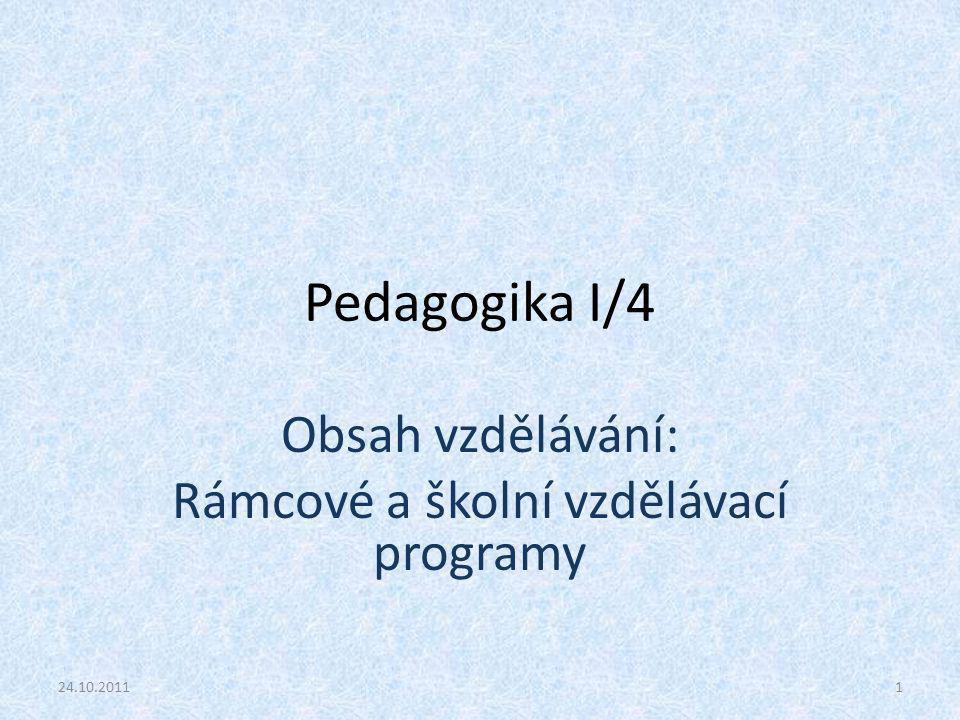 Obsah vzdělávání: Rámcové a školní vzdělávací programy