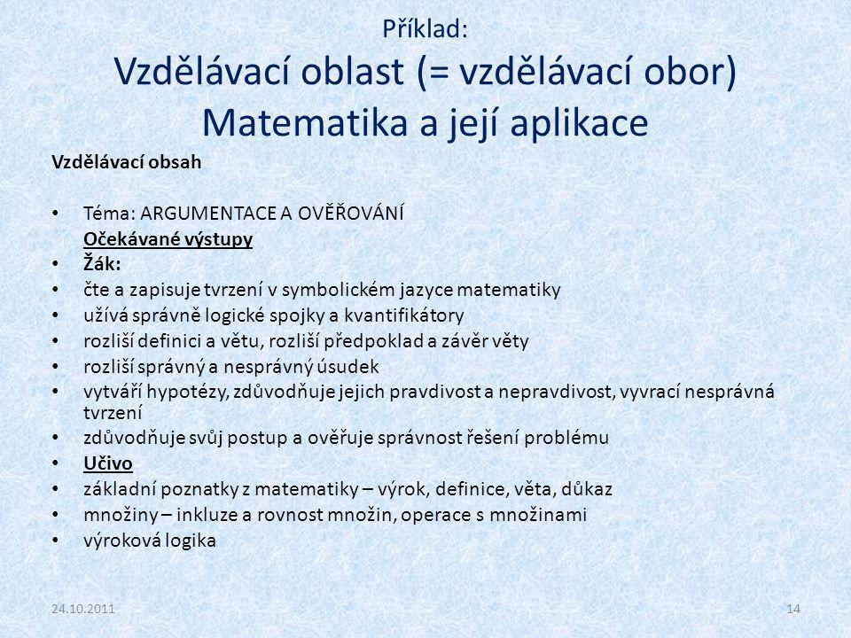 Příklad: Vzdělávací oblast (= vzdělávací obor) Matematika a její aplikace