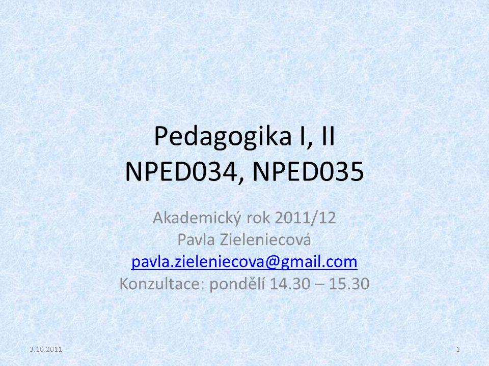 Pedagogika I, II NPED034, NPED035