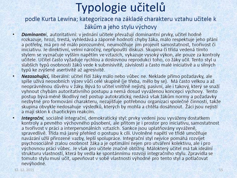 Typologie učitelů podle Kurta Lewina; kategorizace na základě charakteru vztahu učitele k žákům a jeho stylu výchovy