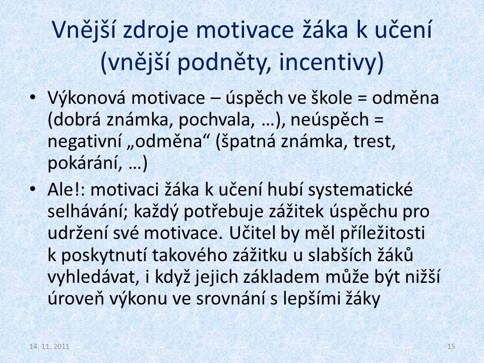 Vnější zdroje motivace žáka k učení (vnější podněty, incentivy)
