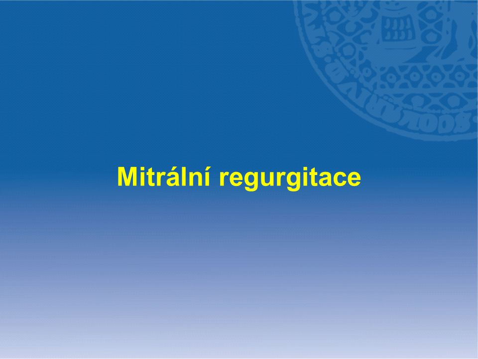 Mitrální regurgitace
