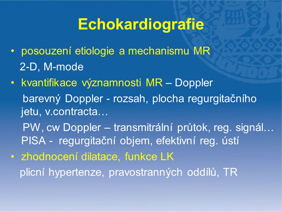 Echokardiografie posouzení etiologie a mechanismu MR 2-D, M-mode