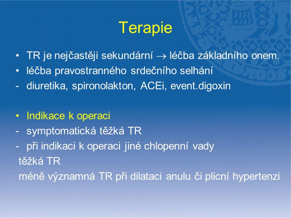 Terapie TR je nejčastěji sekundární  léčba základního onem.