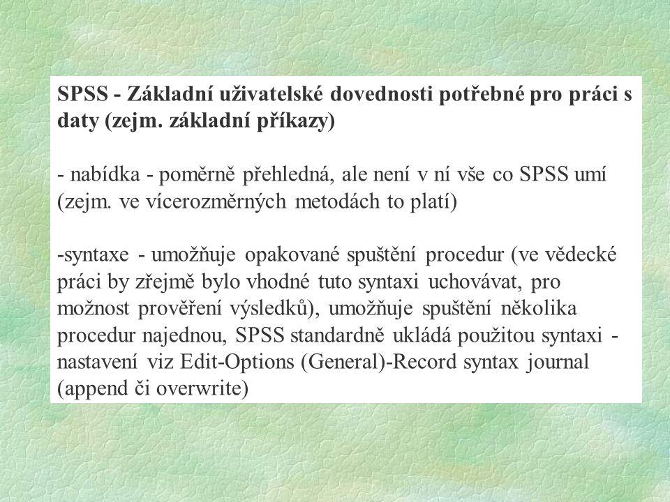 SPSS - Základní uživatelské dovednosti potřebné pro práci s daty (zejm