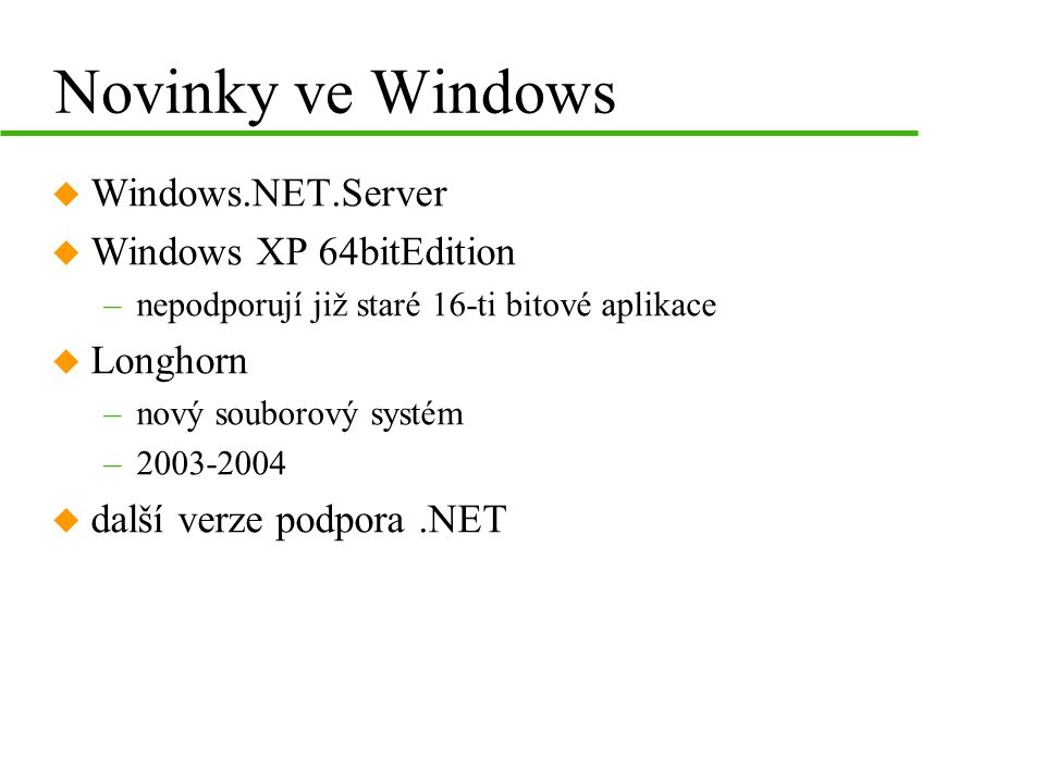 Novinky ve Windows Windows.NET.Server Windows XP 64bitEdition Longhorn
