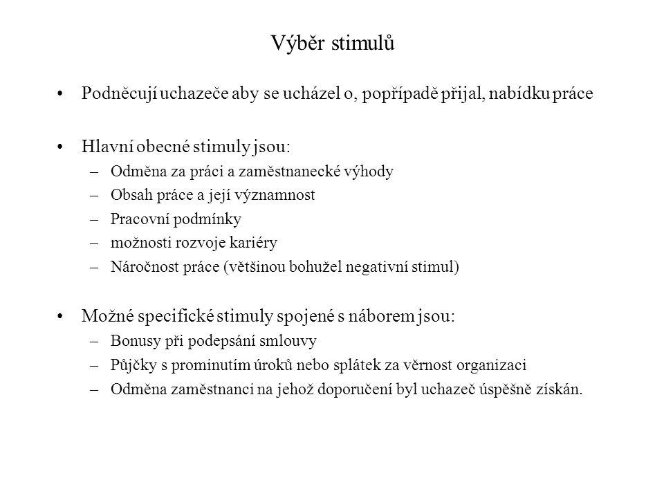 Výběr stimulů Podněcují uchazeče aby se ucházel o, popřípadě přijal, nabídku práce. Hlavní obecné stimuly jsou: