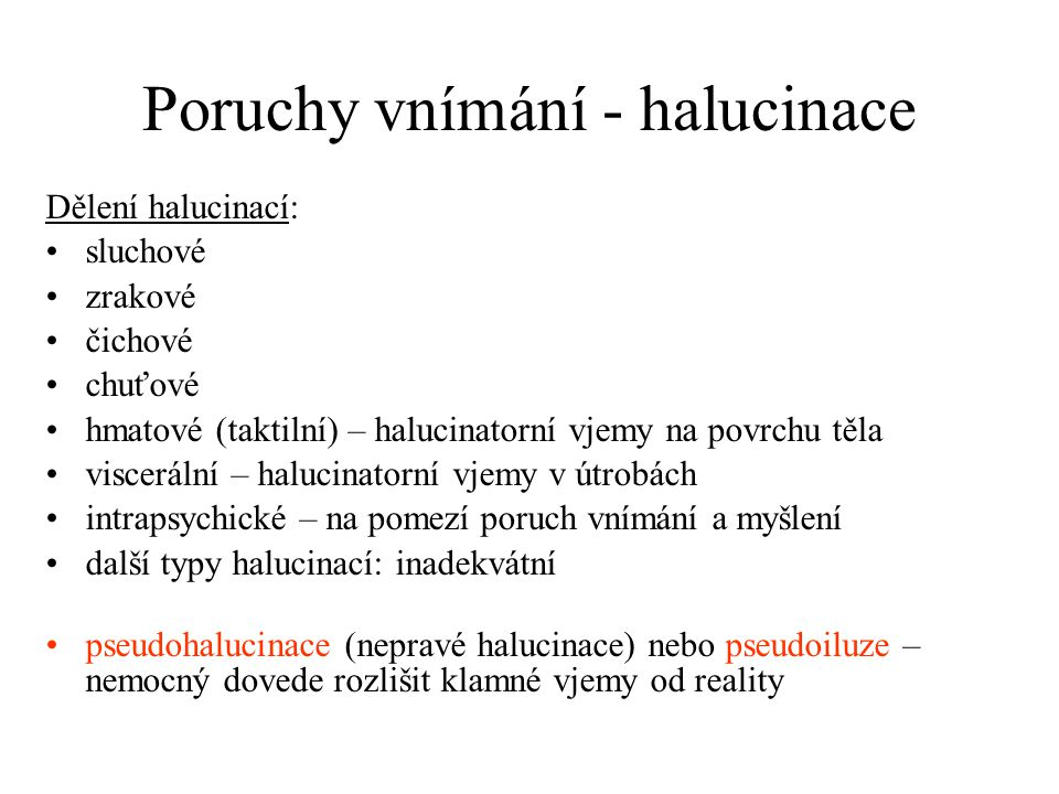 Poruchy vnímání - halucinace