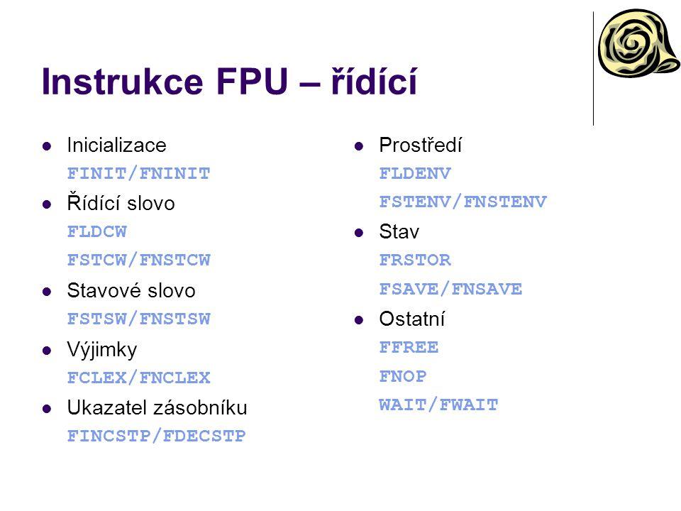Instrukce FPU – řídící Inicializace Řídící slovo Stavové slovo Výjimky