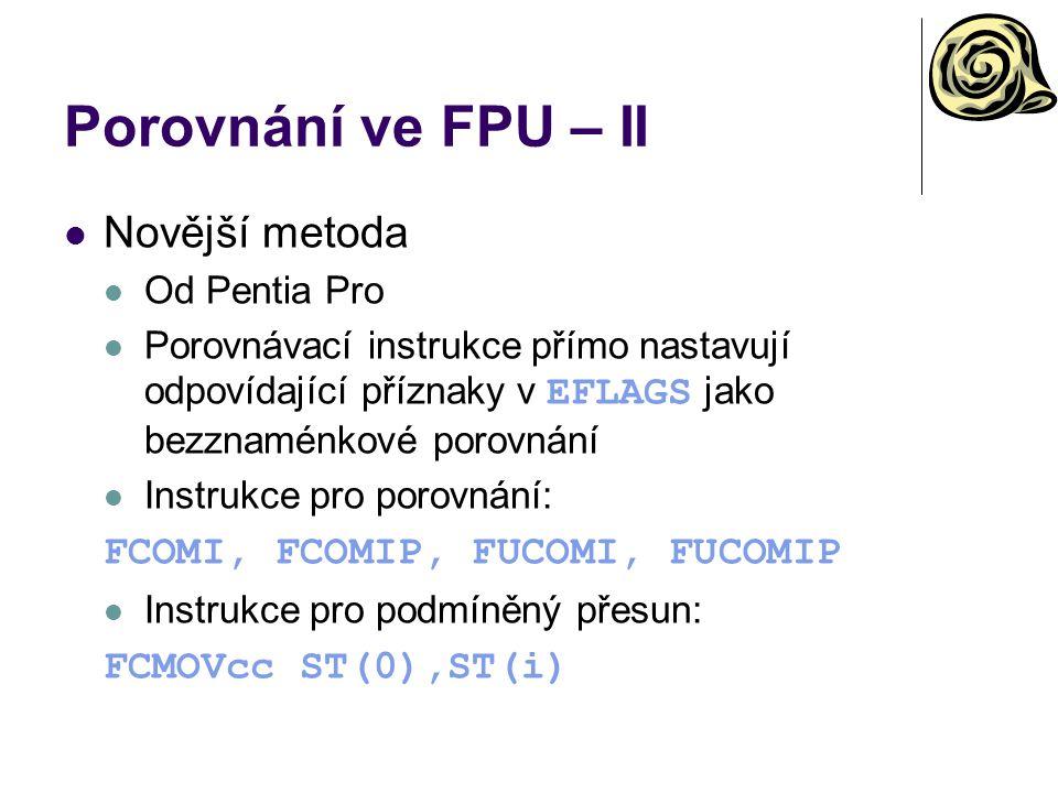 Porovnání ve FPU – II Novější metoda Od Pentia Pro