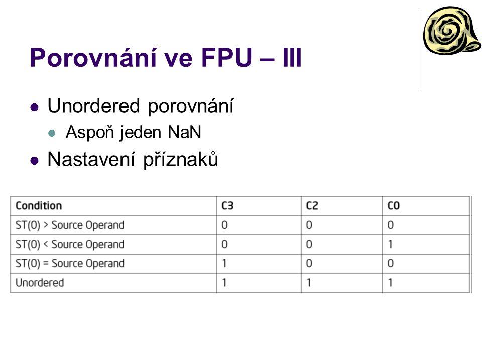 Porovnání ve FPU – III Unordered porovnání Nastavení příznaků