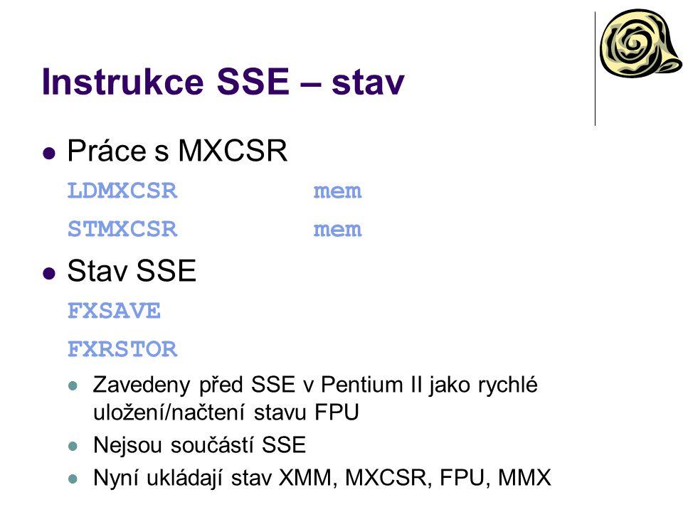Instrukce SSE – stav Práce s MXCSR Stav SSE LDMXCSR mem STMXCSR mem