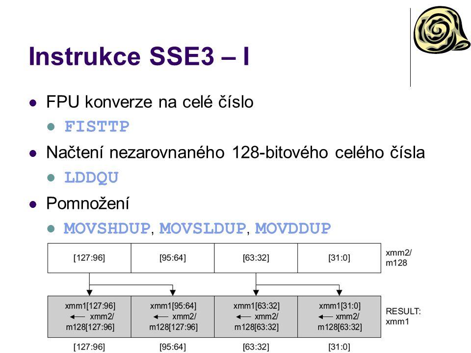 Instrukce SSE3 – I FISTTP LDDQU MOVSHDUP, MOVSLDUP, MOVDDUP