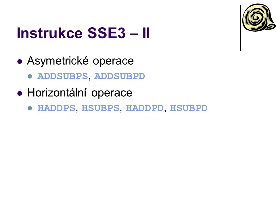 Instrukce SSE3 – II Asymetrické operace Horizontální operace