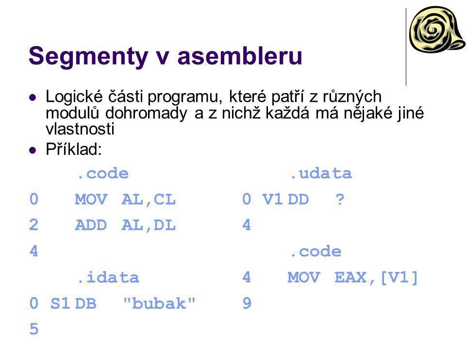 Segmenty v asembleru .code 0 MOV AL,CL 2 ADD AL,DL 4 .idata