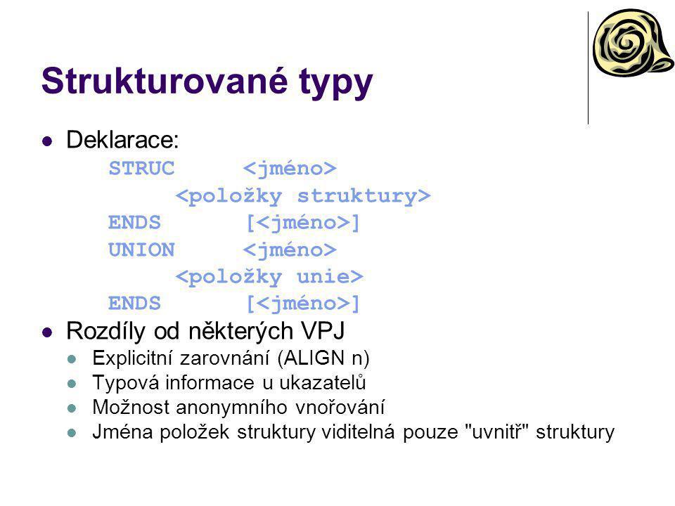 Strukturované typy Deklarace: Rozdíly od některých VPJ