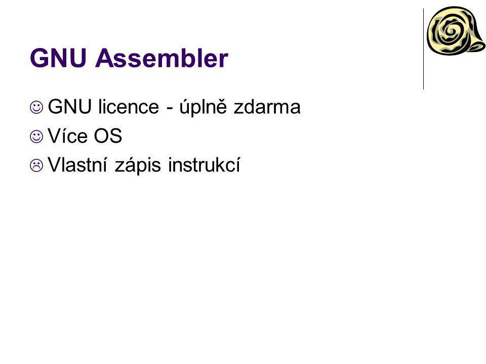 GNU Assembler GNU licence - úplně zdarma Více OS