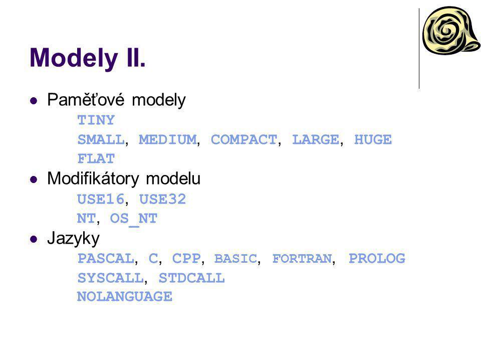 Modely II. Paměťové modely Modifikátory modelu Jazyky TINY