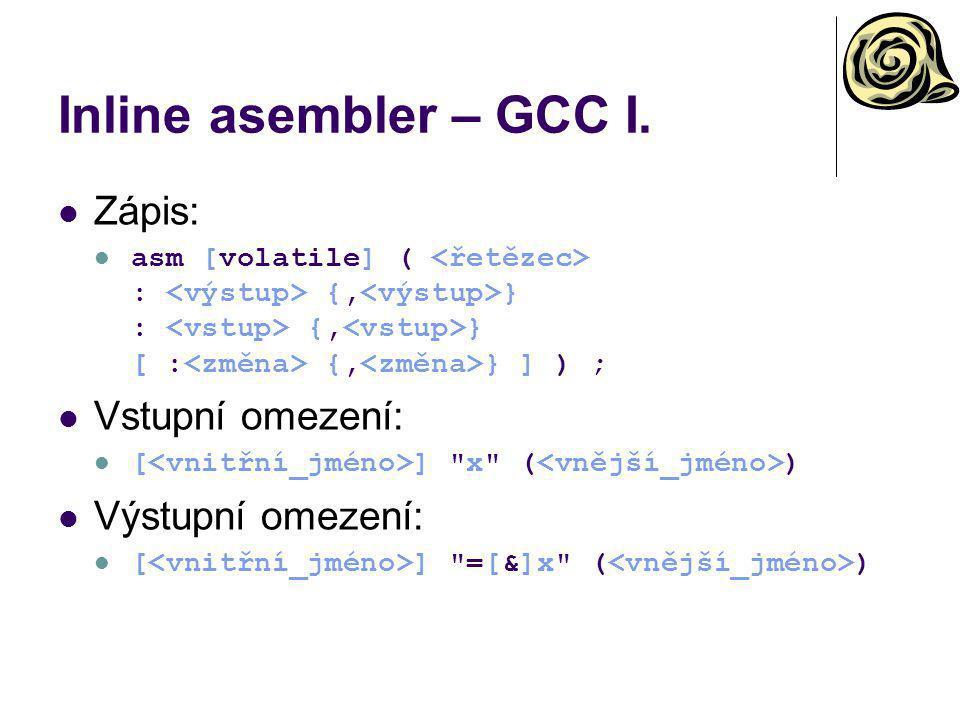Inline asembler – GCC I. Zápis: Vstupní omezení: Výstupní omezení: